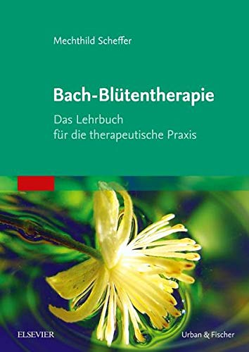 Scheffer, Mechthild:<br />Bach-Blütentherapie