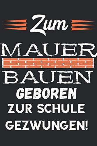 Zum Mauer bauen geboren: Notizbuch A5 Kariert 120 Seiten Coole Maurer Geschenk für Maurermeister Geschenkidee Notizheft