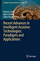 Recent Advances in Intelligent Assistive Technologies: Paradigms and Applications (Intelligent Systems Reference Library)