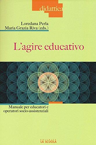 L'agire educativo. Manuale per educatori e operatori socio-assistenziali. Con aggiornamento online