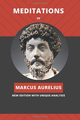 Meditations of Marcus Aurelius: New Edition with Unique Analysis