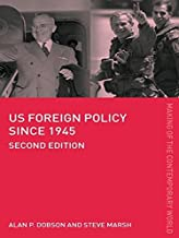 US Foreign Policy since 1945 (The Making of the Contemporary World)
