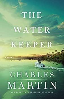 The Water Keeper by [Charles Martin]