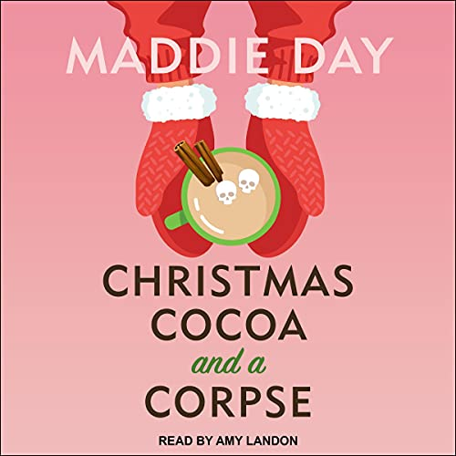 Christmas Cocoa and a Corpse Audiobook By Maddie Day cover art