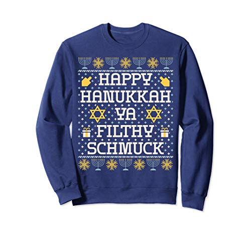 Happy Hanukkah Ya Filthy Schmuck Shirt, Funny Hanukkah Gift Sweatshirt