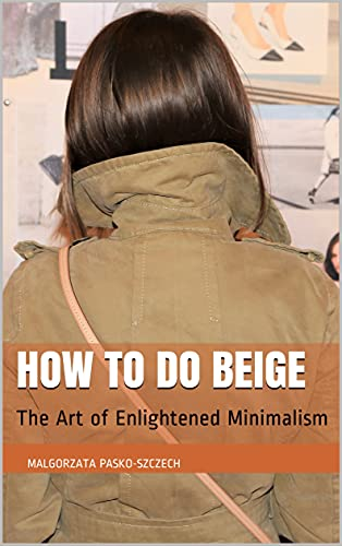 How To Do Beige: The Art of Enlightened Minimalism (English Edition)