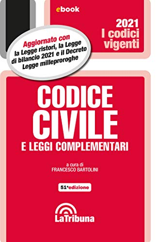 Codice civile e leggi complementari: Prima Edizione 2021 Collana Vigenti (Italian Edition)