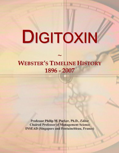 Digitoxin: Webster's Timeline History, 1896 - 2007