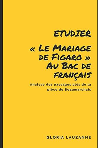 """Etudier """"Le Mariage de Figaro"""" au Bac de français: Analyse des passages clés de la pièce de Beaumarchais"""