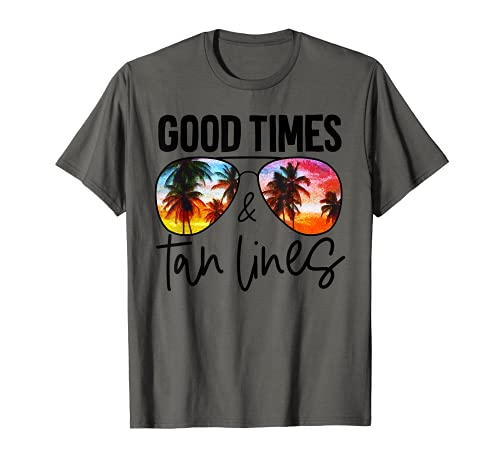 Good Times Tan Lines Beach Life Funny Summer Vacation Gift T-Shirt
