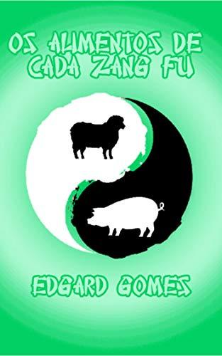 Os alimentos de cada Zang Fu: E os sabores, energias e movimentos deles