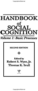 Handbook of Social Cognition: Volume 1: Basic Processes