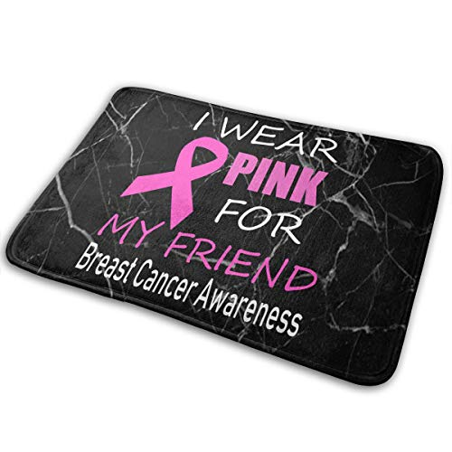 XDBJBJNSTDK I Wear Pink for My Best Friend Breast Cancer Awareness Doormat Home Bathroom Bath Shower Bedroom Mat Toilet Floor Door Mat Rug Carpet Pad Indoor Doormat15.7 X 23.5""