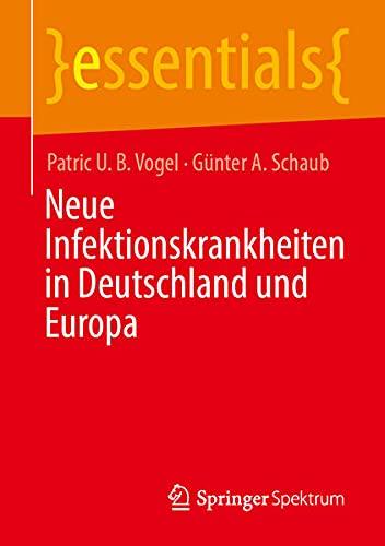 Neue Infektionskrankheiten in Deutschland und Europa (essentials) (German Edition)