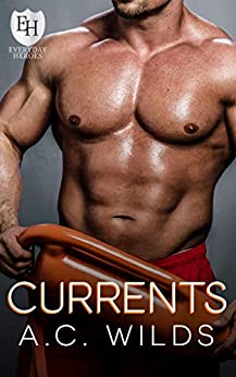 Currents: An Everyday Heroes World Novel (The Everyday Heroes World) by [A.C. Wilds, KB Worlds]