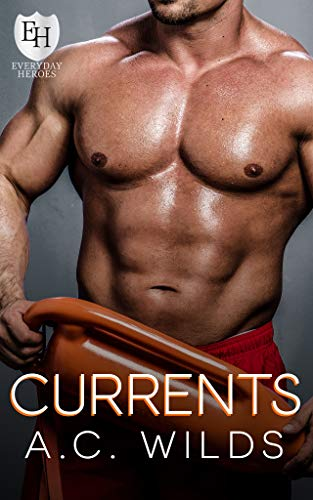 Currents: An Everyday Heroes World Novel (The Everyday Heroes World)