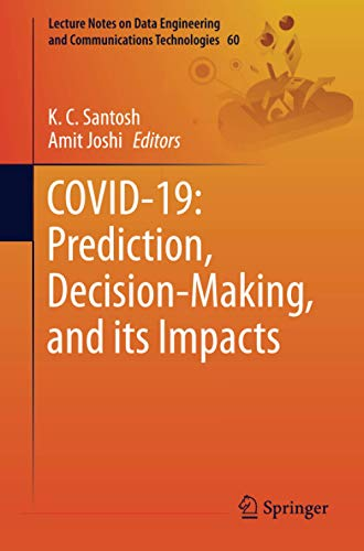 COVID-19: Prediction, Decision-Making, and its Impacts (Lecture Notes on Data Engineering and Communications Technologies)