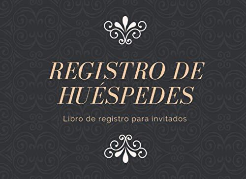 Registro De Huéspedes: Libro De Visitas, Libro De Registro Para Invitados, para anotar los datos del viajero exigidos por ley de los clientes en hoteles, hostales y posadas, puede anotar 200 clientes
