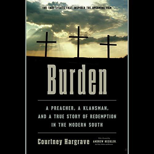 Page de couverture de Burden: A Preacher, a Klansman, and a True Story of Redemption in the Modern South