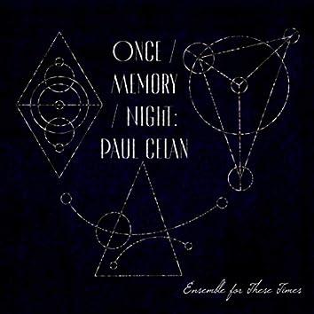 Once / Memory / Night: Paul Celan