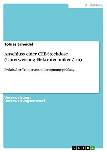 Anschluss einer CEE-Steckdose (Unterweisung Elektrotechniker / -in): Praktischer Teil der Ausbildereignungsprüfung