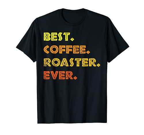 El mejor tostador café todos tiempos tostado granos Barista Camiseta