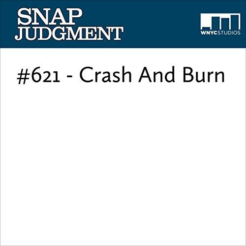 Snap #621 - Crash And Burn audiobook cover art