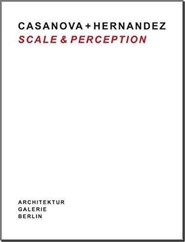 Casanova + Hernandez: Scale & Perception by Helena Casanova (2014-05-31)
