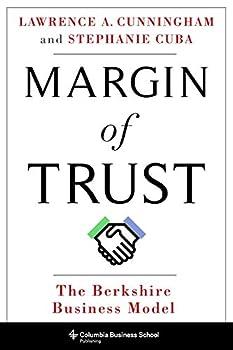 Margin of Trust  The Berkshire Business Model  Columbia Business School Publishing