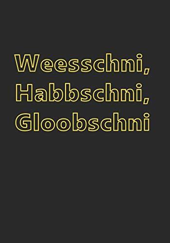 Weesschni, Habbschni, Gloobschni: Notizbuch für echte Sachsen und Liebhaber der Sächsischen Schweiz | Ein Journal und Tagebuch | Gedanken erfassen und niederschreiben | liniert