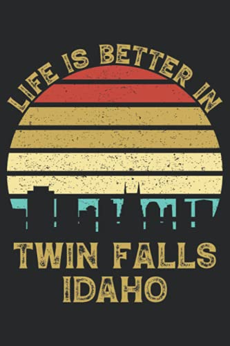 Life Is Better In Twin Falls Idaho: 6x9 Lined Notebook, Journal, or Diary Gift - 120 Pages