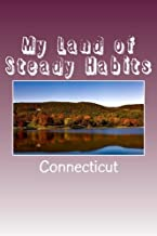 My Land of Steady Habits: Connecticut: A 6 x 9 Blank Journal (The Diary Journals Notebook) (Volume 30)