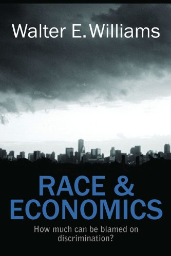 Compare Textbook Prices for Race & Economics: How Much Can Be Blamed on Discrimination? Hoover Institution Press Publication 1st Edition ISBN 9780817912444 by Williams, Walter E.