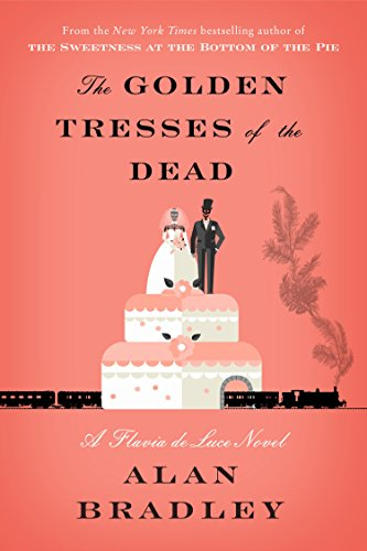 Image of The Golden Tresses of the Dead: A Flavia de Luce Novel