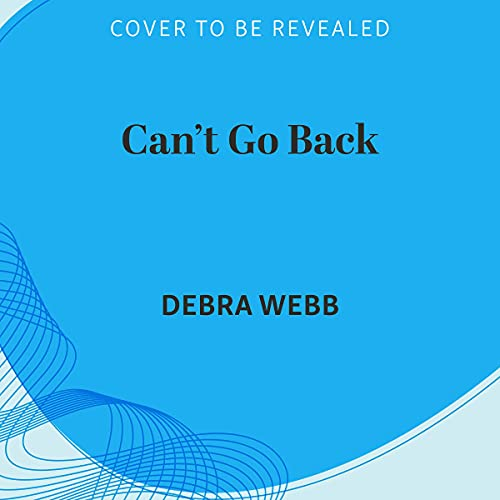 Can't Go Back Audiobook By Debra Webb cover art
