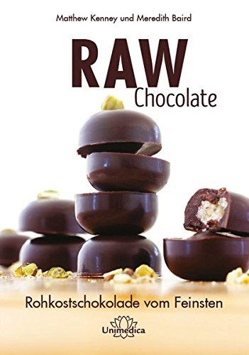 Raw Chocolate: Rohkostschokolade vom Feinsten
