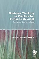 Business Thinking in Practice for In-House Counsel