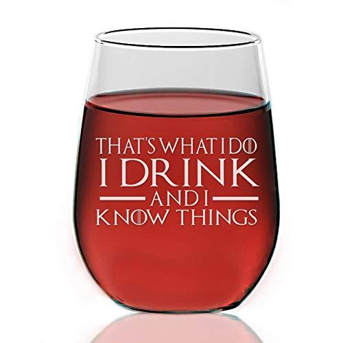 Wijnglas, dat is wat ik drink en ik weet dingen Wijnglas, Gegraveerde Stemless Wijnglas, Aangepaste Wijnglas