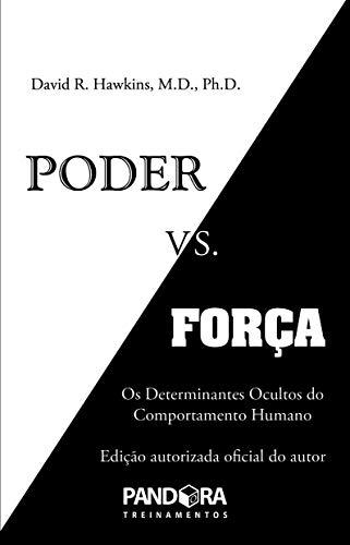 Poder vs. força os determinantes ocultos do comportamento humano