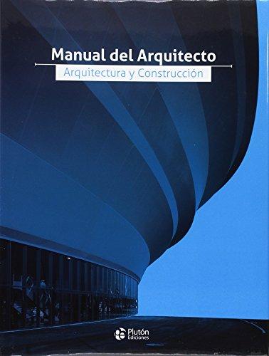 MANUAL DEL ARQUITECTO, ARQUITECTURA Y CONSTRUCCION