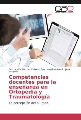 Competencias docentes para la enseñanza en Ortopedia y Traumatología: La percepción del alumno