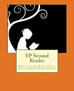 EP Second Reader: Part of the Easy Peasy All-in-One Homeschool (EP Reader Series)