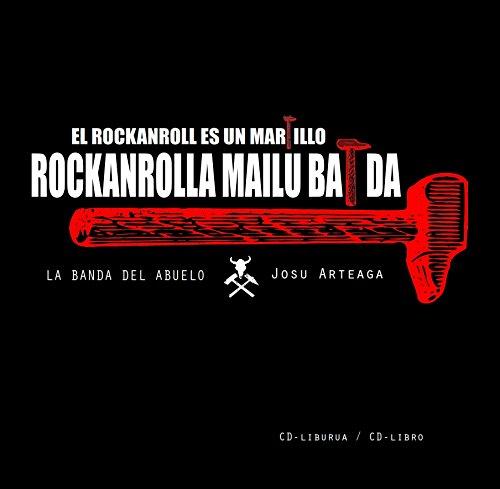 EL ROCKANROLL ES UN MARTILLO / ROCKANROLLA MAILU BAT DA