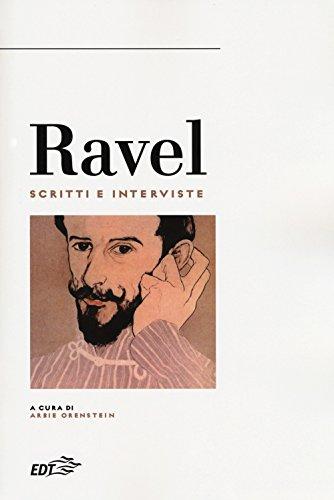 Ravel. Scritti e interviste