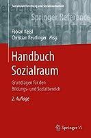 Handbuch Sozialraum: Grundlagen fuer den Bildungs- und Sozialbereich (Sozialraumforschung und Sozialraumarbeit, 14)