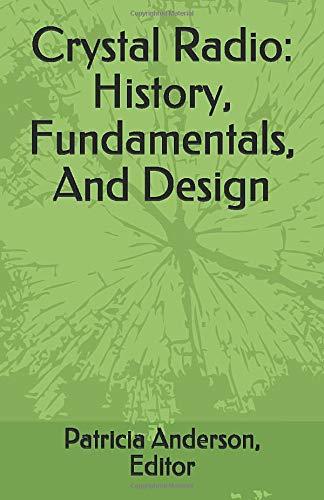 Crystal Radio: History, Fundamentals, And Design
