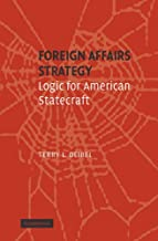 Foreign Affairs Strategy: Logic for American Statecraft
