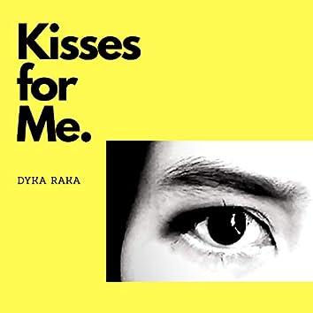 Kisses for Me. (Remastered)