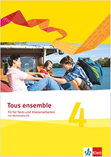 Tous ensemble 4: Fit für Tests und Klassenarbeiten mit Lösungen und Multimedia-CD 4. Lernjahr (Tous ensemble. Ausgabe ab 2013)
