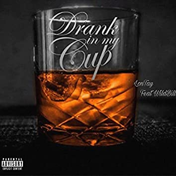 Drank In My Cup (feat. WildBill)